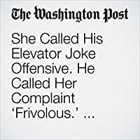 She Called His Elevator Joke Offensive. He Called Her Complaint 'Frivolous.' Who's Right?'s image