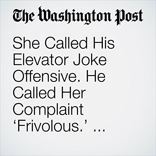 She Called His Elevator Joke Offensive. He Called Her Complaint 'Frivolous.' Who's Right? copertina
