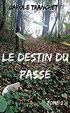 Le destin du passé: Tome 2 (French Edition)