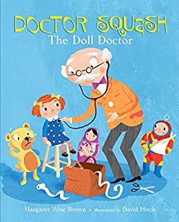 Doctor Squash the Doll Doctor (A Golden Classic) by [Margaret Wise Brown, David Hitch]