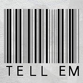 Tell' Em