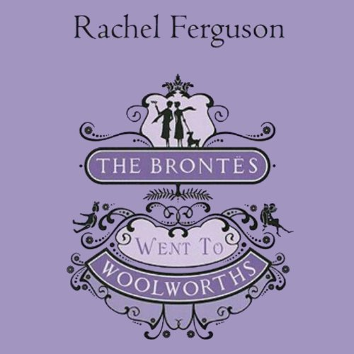 The Brontës Went to Woolworths audiobook cover art