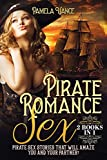 Pirate Romance Sex (2 Books in 1): Pirate sex stories that will amaze you and your partner! (Explicit Romance Novels Bundle)