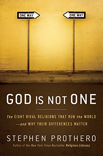 God Is Not One: The Eight Rival Religions That Run the...