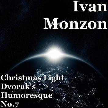Christmas Light Dvorak's Humoresque No.7