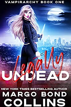 Legally Undead (Vampirarchy Book 1) by [Margo Bond Collins]