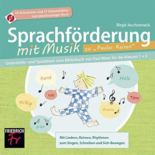 """Sprachförderung mit Musik zu """"Paulas Reisen - CD Extra: Unterrichts- und Spielideen zum Bilderbuch von Paul Maar für die Klassen 1+2"""
