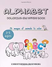 Alphabet  Coloring and Writing Book: Fun Book for the Toddler to Learn Letters by Coloring and Writing