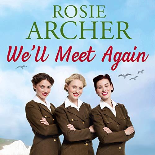 We'll Meet Again: The Bluebird Girls, Book 2