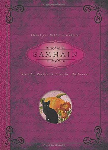 Samhain: Rituals, Recipes and Lore for Halloween (Llewellyn's Sabbat Essentials, Band 6)