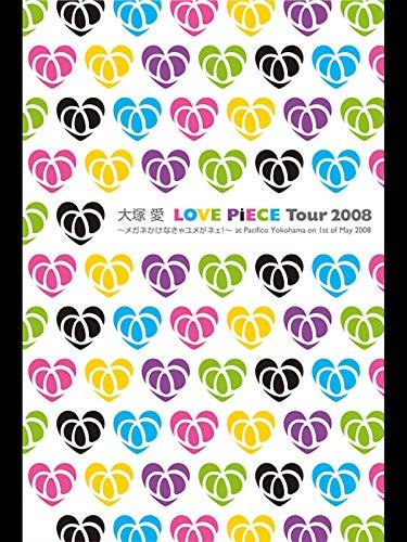 LOVE PiECE Tour 2008 ~メガネかけなきゃユメがネェ!~ at Pacifico Yokohama on 1st of May 2008