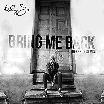 Bring Me Back [Geek Boy Remix]