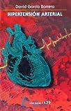 Hipertensión arterial (La Ciencia Para Todos nº 170)