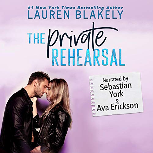 The Private Rehearsal Audiobook By Lauren Blakely cover art