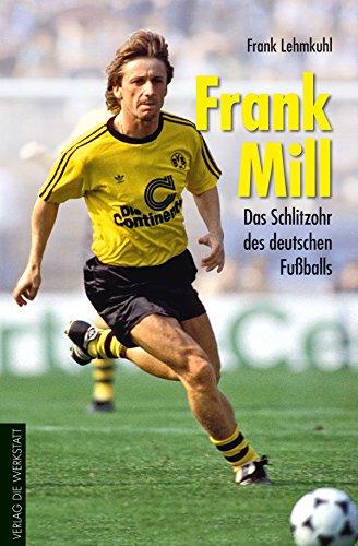 Frank Mill: Das Schlitzohr des deutschen Fußballs