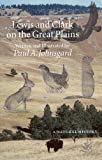 Lewis and Clark on the Great Plains: A Natural History (Bison Original)
