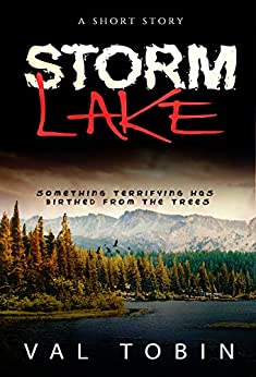 Storm Lake: A Short Horror Story (Storm Lake Stories Book 0) by [Val Tobin, Paradox Book Cover Design, Kelly Hartigan]