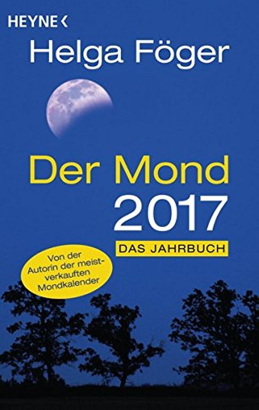意識少数皮Der Mond 2017: Das Jahrbuch - Von der Autorin des meist verkauften Mondkalenders
