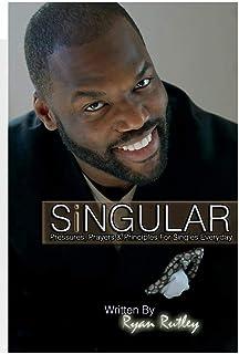 Singular: Pressures, Prayers & Principles for Singles Everyday