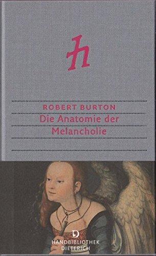 Die Anatomie der Melancholie (Handbibliothek Dieterich)