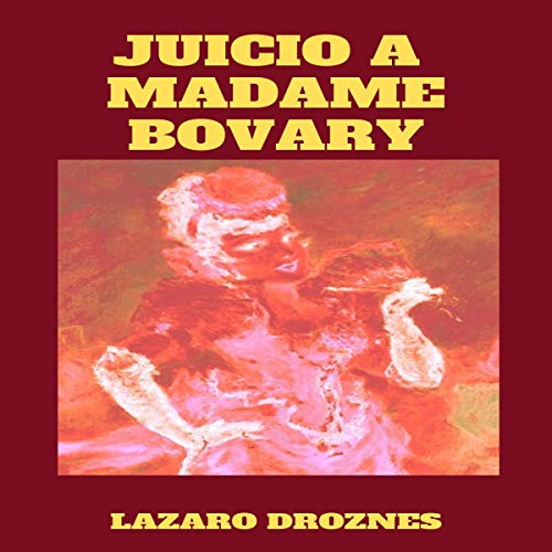 Juicio a Madame Bovary [Trial of Madame Bovary] cover art