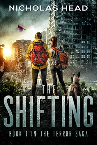 The Shifting: Book 1 in the Terror Saga ( A Post Apocalyptic Dystopian Adventure) by [Nicholas Head]