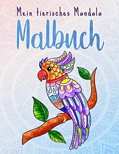 Mein tierisches Mandala Malbuch: 50 Tiermandalas für Kinder ab 8 Jahren, Kreativität fördern mit dem Mandala Malbuch für Kinder, ein tolles Geschenk (Mandala Malbücher für die ganze Familie)