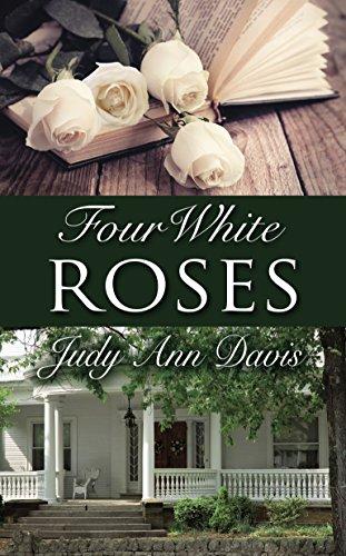 Book: Four White Roses by Judy Ann Davis
