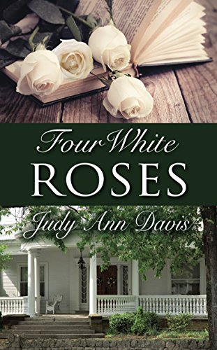 Book: Four White Roses by Judy Ann Davis