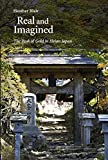 Real and Imagined: The Peak of Gold in Heian Japan (Harvard East Asian Monographs)