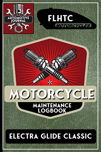 FLHTC Electra Glide Classic, Motorcycle Maintenance Logbook: Harley Davidson Models, Vtwin - Biker Gear, Chopper, Maintenance Service and Repair ......