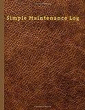 Simple Maintenance Log: Maintenance Log