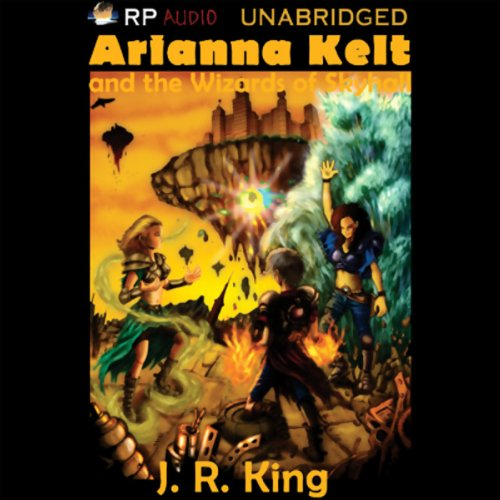 Arianna Kelt and the Wizards of Skyhall audiobook cover art