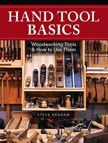 Compare Textbook Prices for Hand Tool Basics: Woodworking Tools and How to Use Them Illustrated Edition ISBN 0035313667596 by Branam, Steve