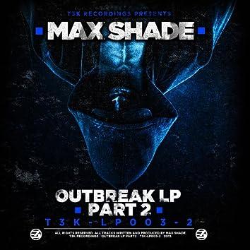 Outbreak LP Part 2