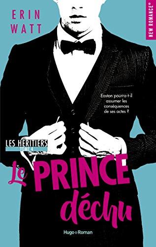 Les héritiers - tome 4 Le prince déchu eBook: Watt, Erin, Hugo ...
