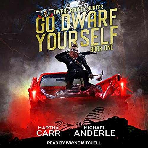 Go Dwarf Yourself Audiobook By Martha Carr, Michael Anderle cover art