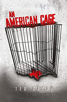 An American Cage: A prison-break psychological thriller by [Ted Galdi]
