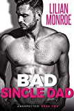 Bad Single Dad: An Accidental Pregnancy Romance (Unexpected Book 2)