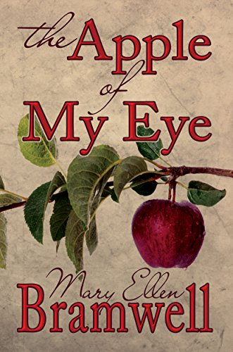 The Apple of My Eye by [Mary Ellen Bramwell]
