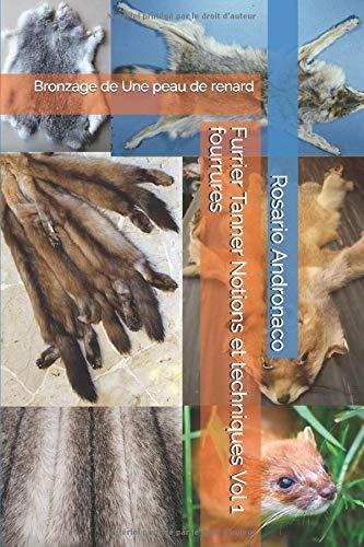 Furrier Tanner  Notions et techniques Vol 1 fourrures: Bronzage  de  Une peau de renard