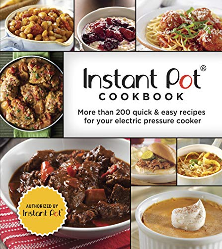 Instant Pot Cookbook: More Than 200 Quick & Easy Recipes for Your Electric Pressure Cooker (3-Ring Binder)