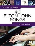 Really Easy Piano: 40 Elton John Songs: Piano Songbook (English Edition)