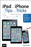iPad and iPhone Tips and Tricks: (covers iOS7 for iPad Air, iPad 3rd/4th generation, iPad 2, and iPad mini, iPhone 5S, 5/5C & 4/4S) (English Edition)