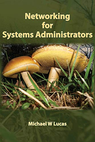 Compare Textbook Prices for Networking for Systems Administrators IT Mastery  ISBN 9781642350333 by Lucas, Michael W