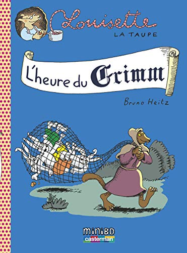 Louisette la taupe, Tome 8 : L'heure du Grimm