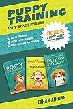 PUPPY TRAINING: A STEP-BY-STEP PROGRAM: Puppy Training, Puppy Potty Training and Crate Training for Puppies & Bonus Puppy Sleep Training Program