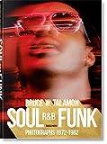 Bruce W. Talamon. Soul. R&B. Funk. Photographs 1972–1982: BRUCE W. TALAMON. SOUL. R&B. FUNK. PHOTO 1972#1982
