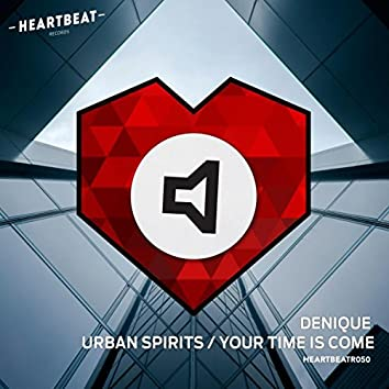 Urban Spirits / Your Time Is Come
