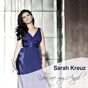 Titel: You are my Angel - Artist: Sarah Kreuz